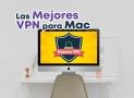 Mejores VPN para Mac 2019: las mejores opciones para protejer nuestra privacidad