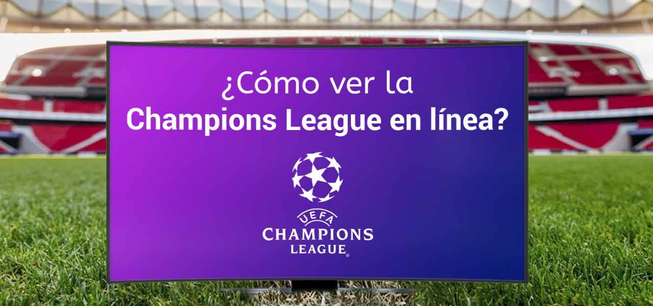 ver champions league en vivo